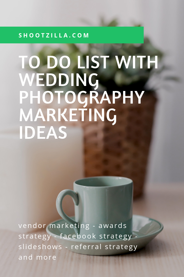 The Complete Wedding Photography Marketing To Do List Shootzilla