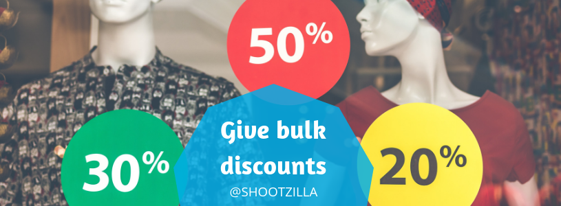 Give bulk discounts